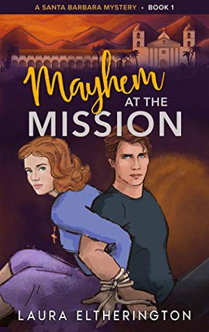Book details of Mayhem at the Mission by Laura Eltherington